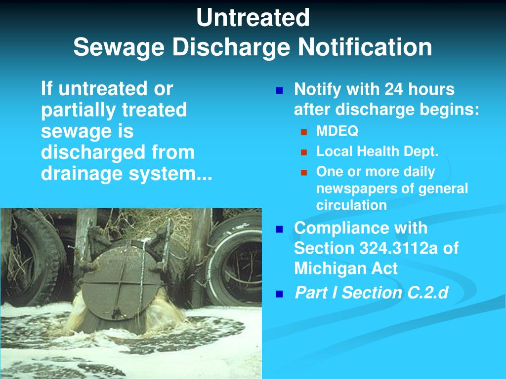 If untreated or partially treated sewage is discharged from drainage system...
