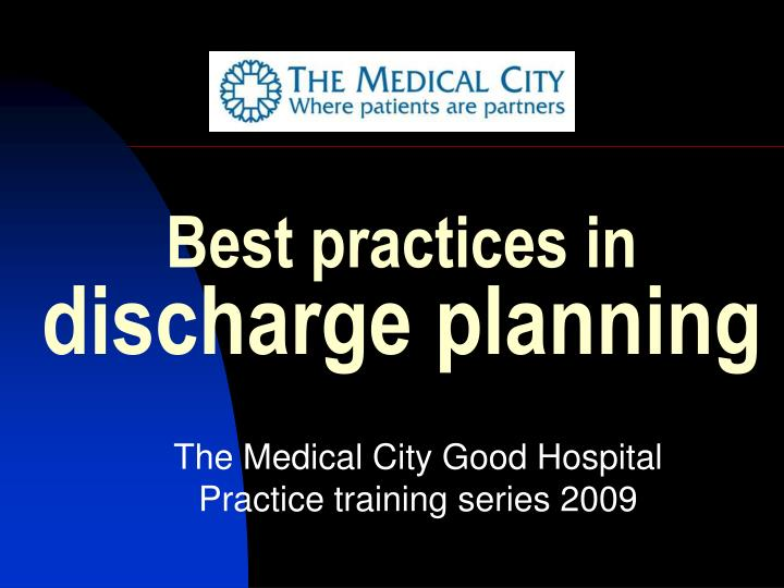 Best practices in discharge planning l.jpg