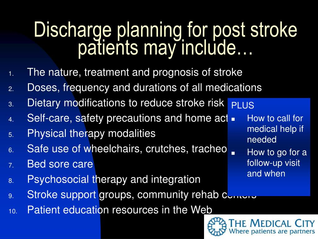 Discharge planning for post stroke patients may include…