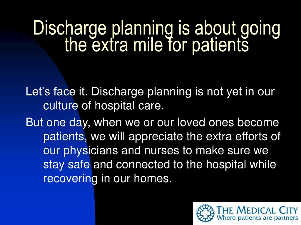 Discharge planning is about going the extra mile for patients