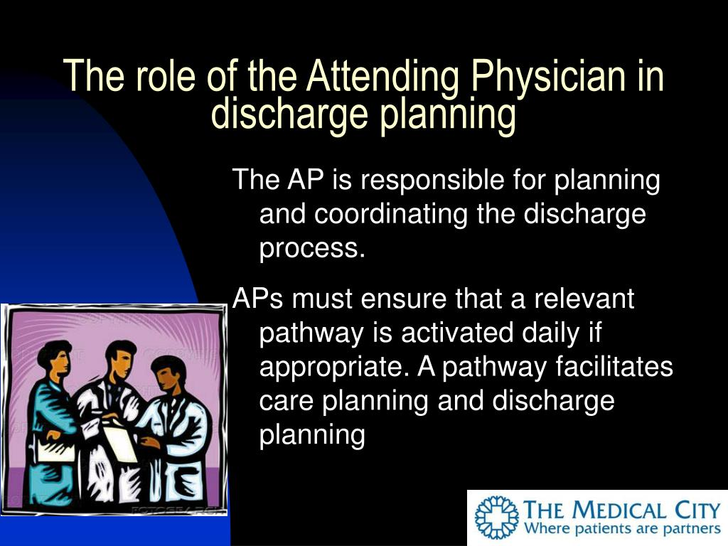 The role of the Attending Physician in discharge planning
