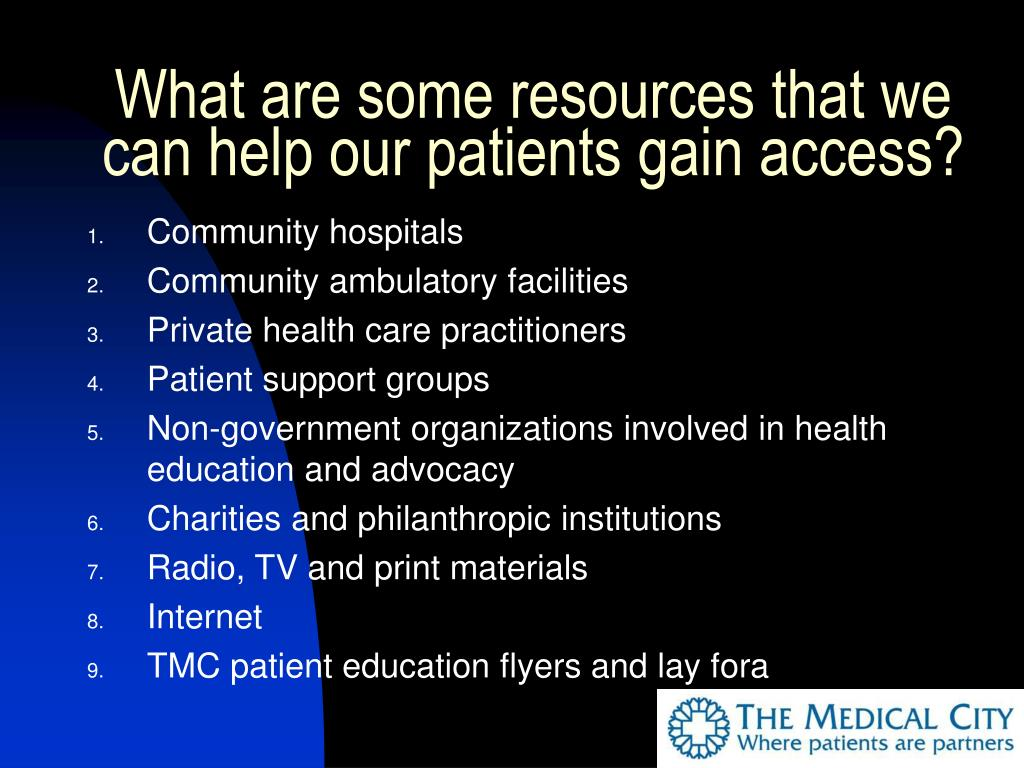 What are some resources that we can help our patients gain access?