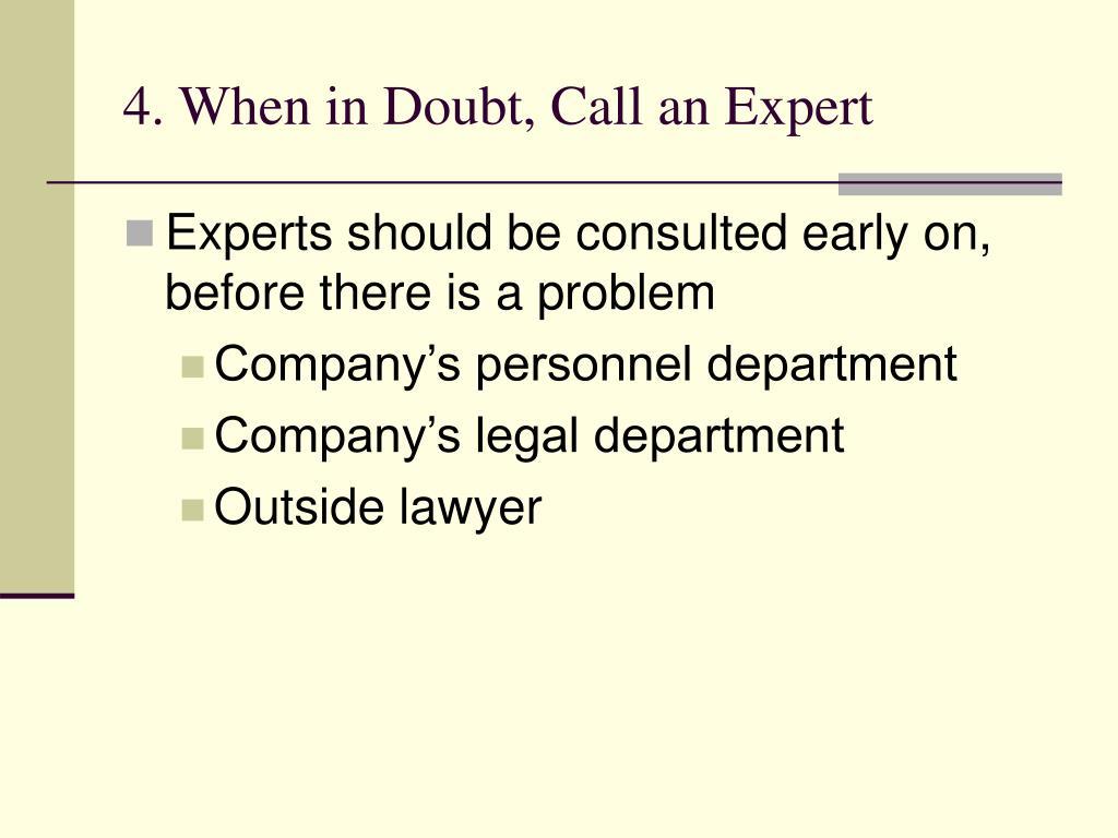 4. When in Doubt, Call an Expert