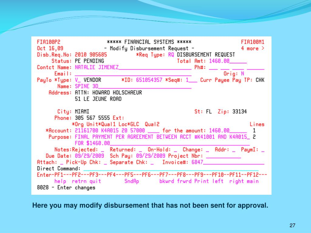 Here you may modify disbursement that has not been sent for approval.