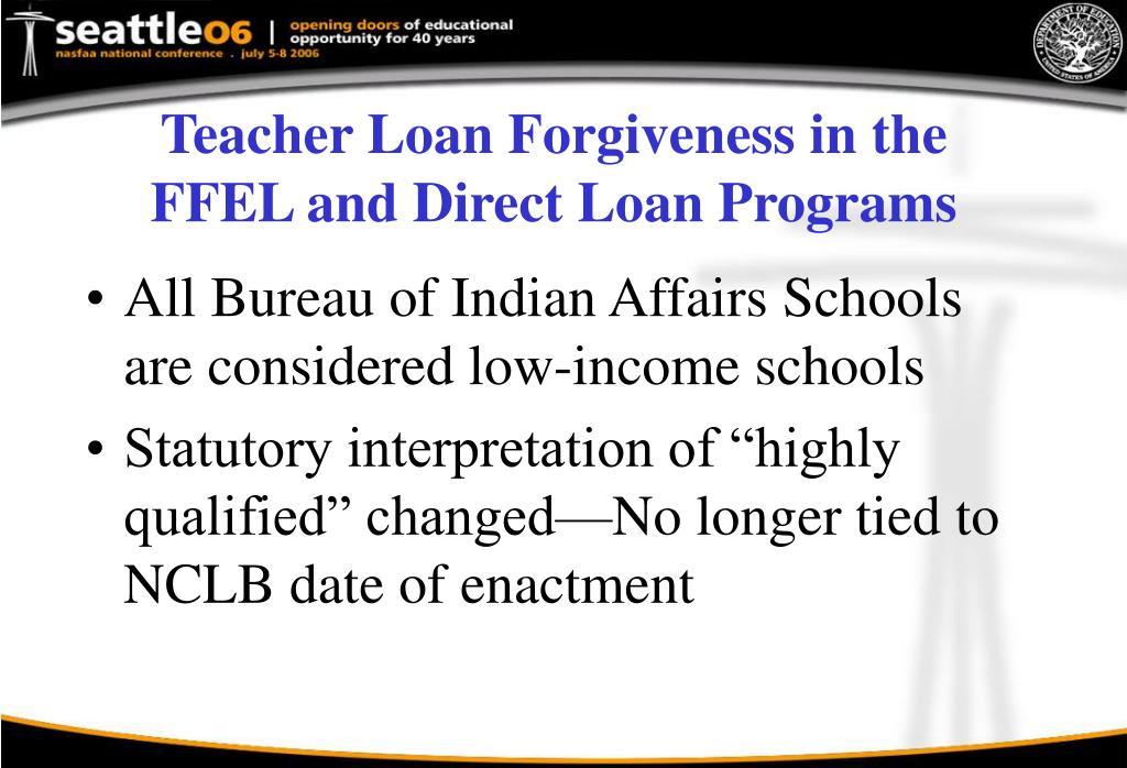 Teacher Loan Forgiveness in the FFEL and Direct Loan Programs