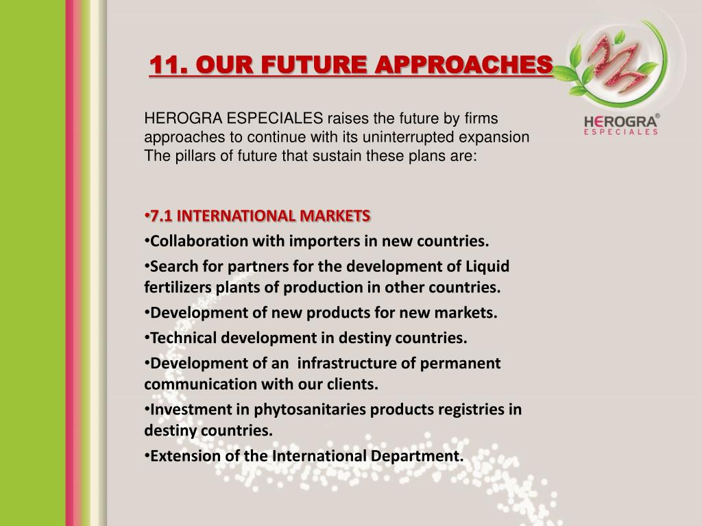 11. OUR FUTURE APPROACHES
