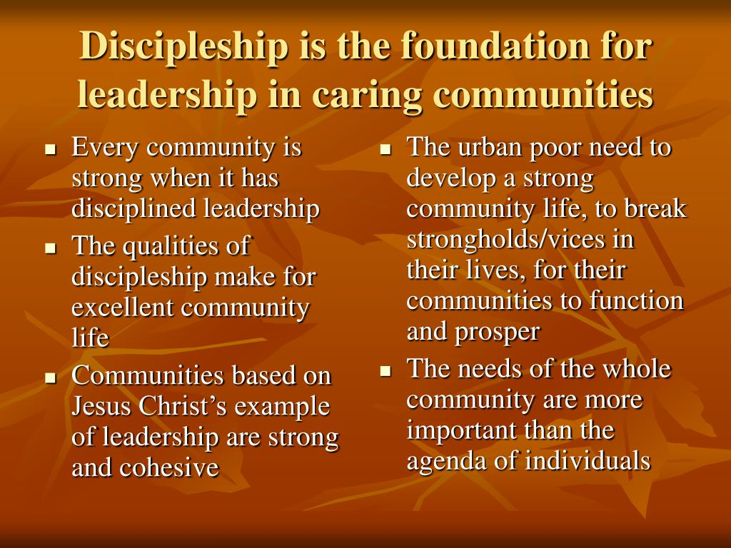 Every community is strong when it has disciplined leadership