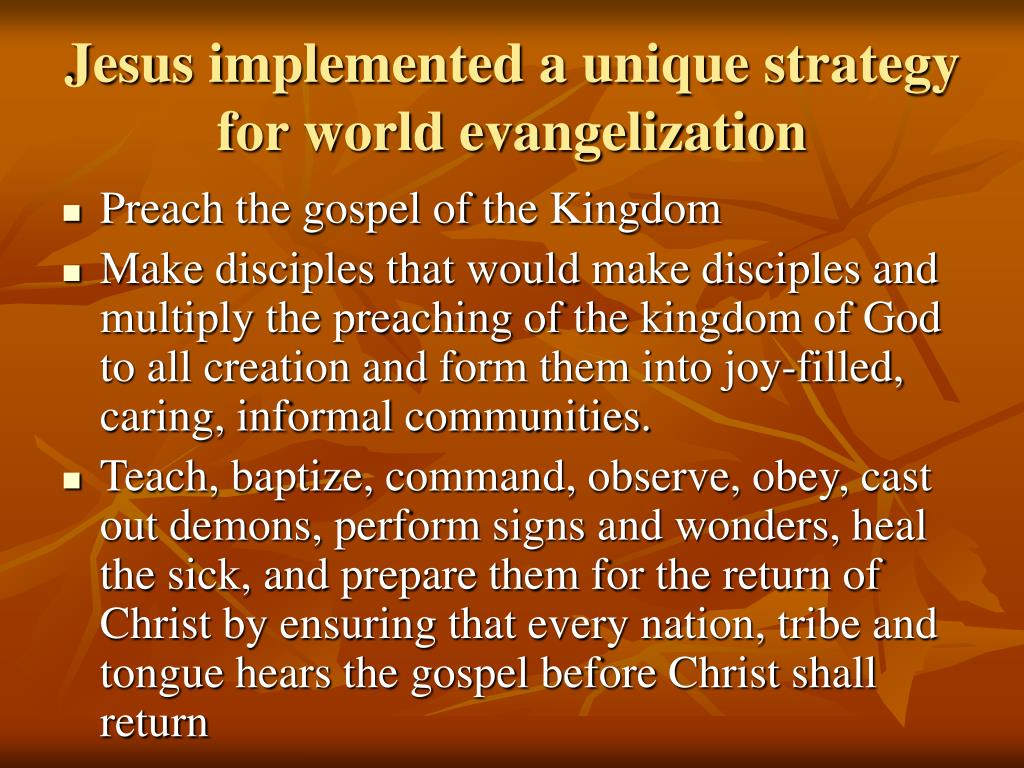 Jesus implemented a unique strategy for world evangelization