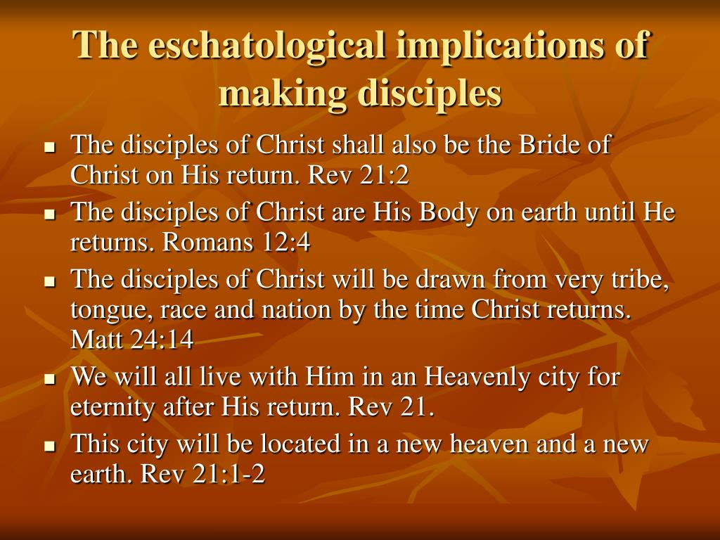 The eschatological implications of making disciples