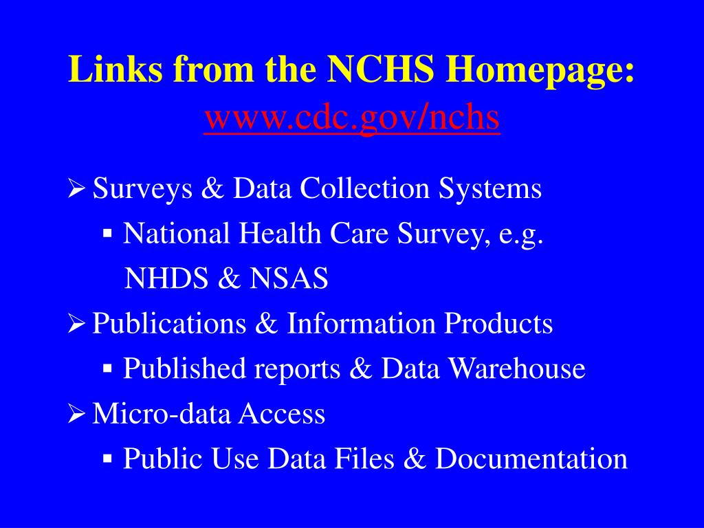 Links from the NCHS Homepage: