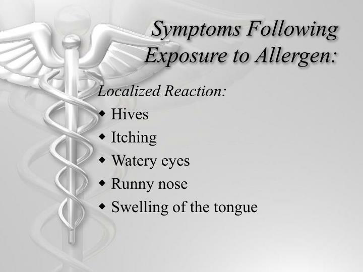 Symptoms Following Exposure to Allergen: