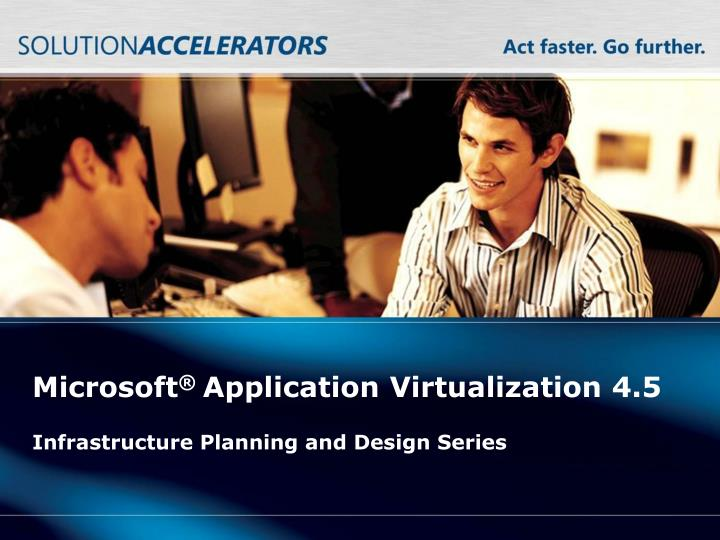 Microsoft application virtualization 4 5 l.jpg
