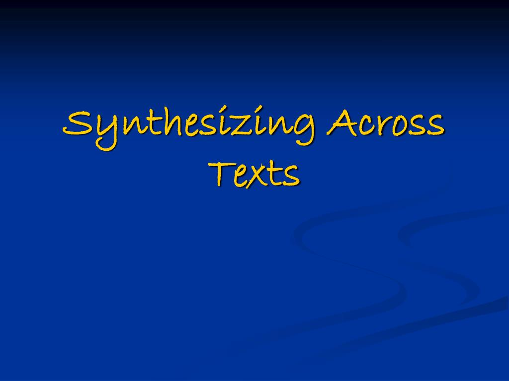 Synthesizing Across Texts