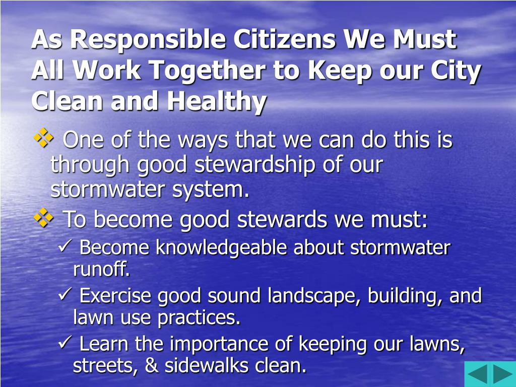 As Responsible Citizens We Must All Work Together to Keep our City Clean and Healthy