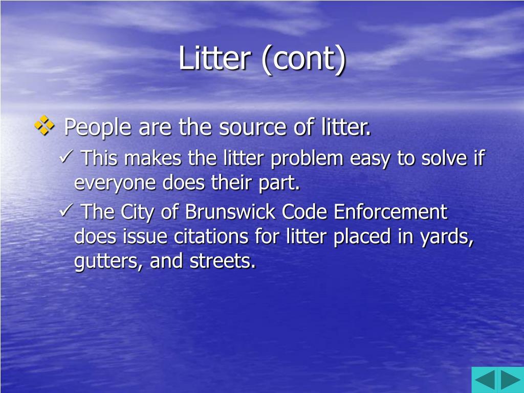 Litter (cont)
