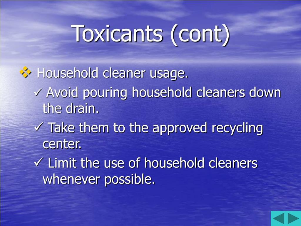 Toxicants (cont)