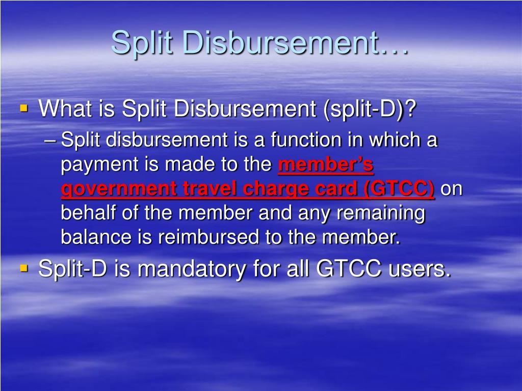 Split Disbursement…