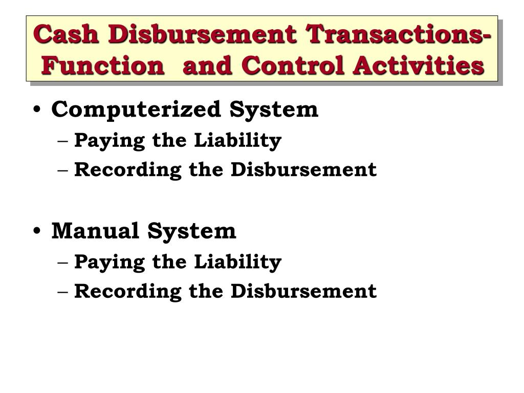 Cash Disbursement Transactions- Function  and Control Activities