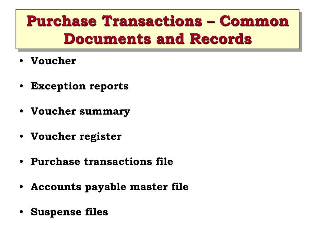 Purchase Transactions – Common Documents and Records