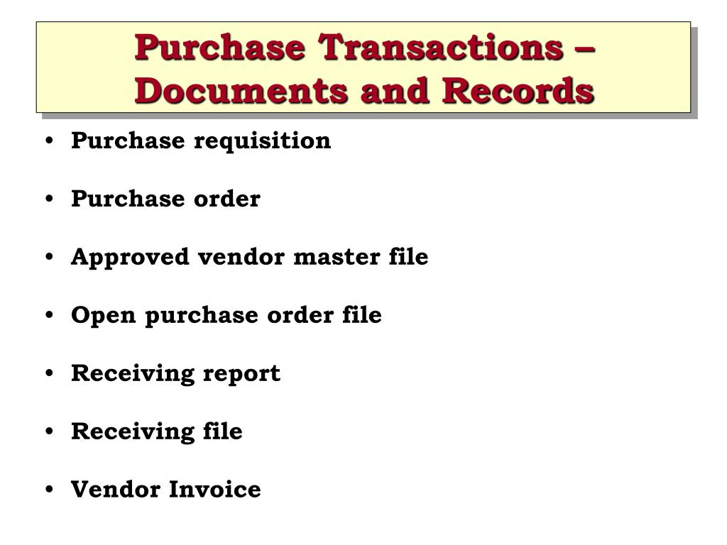 Purchase Transactions – Documents and Records