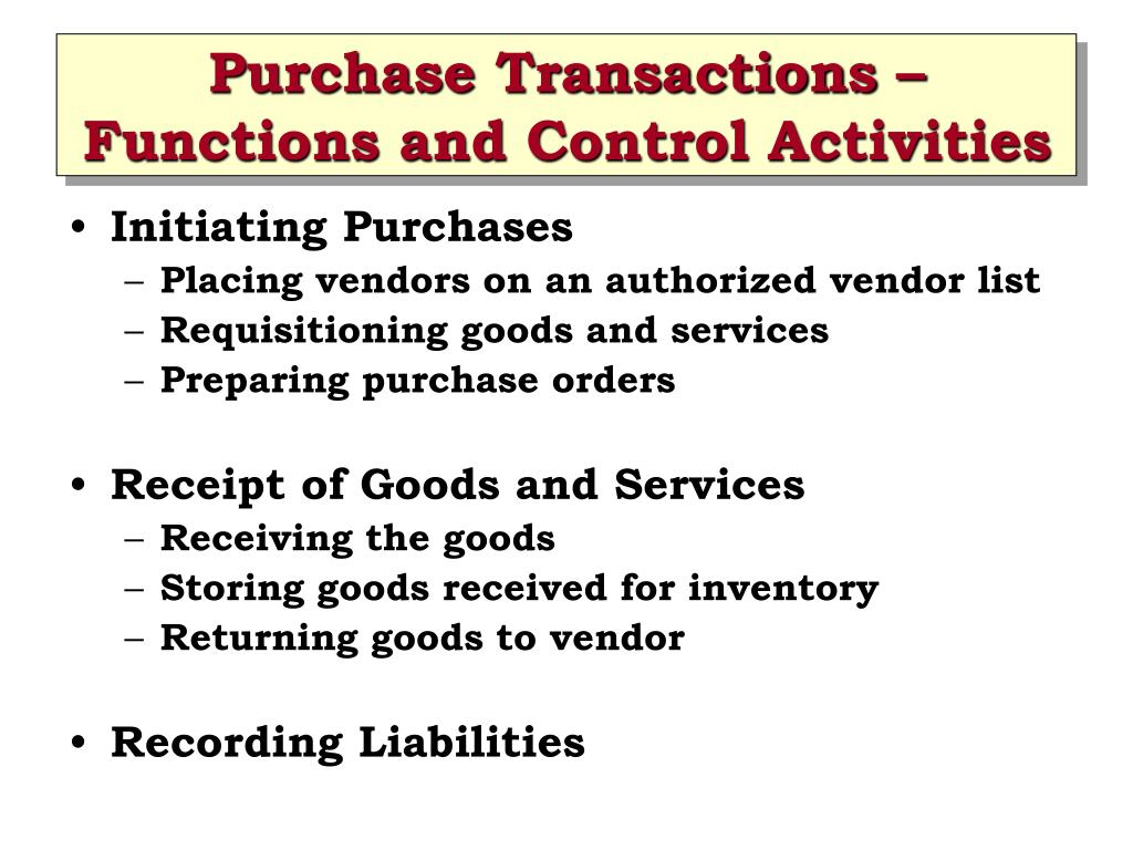 Purchase Transactions – Functions and Control Activities