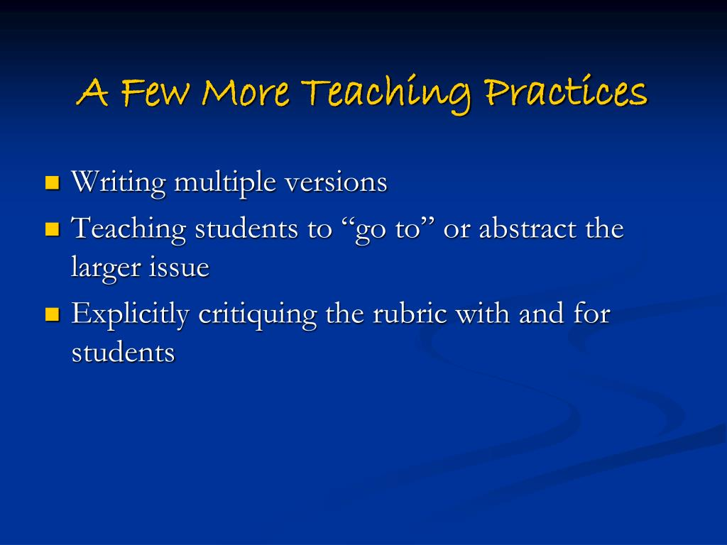A Few More Teaching Practices