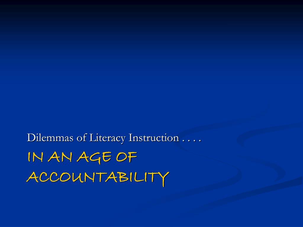 Dilemmas of Literacy Instruction . . . .