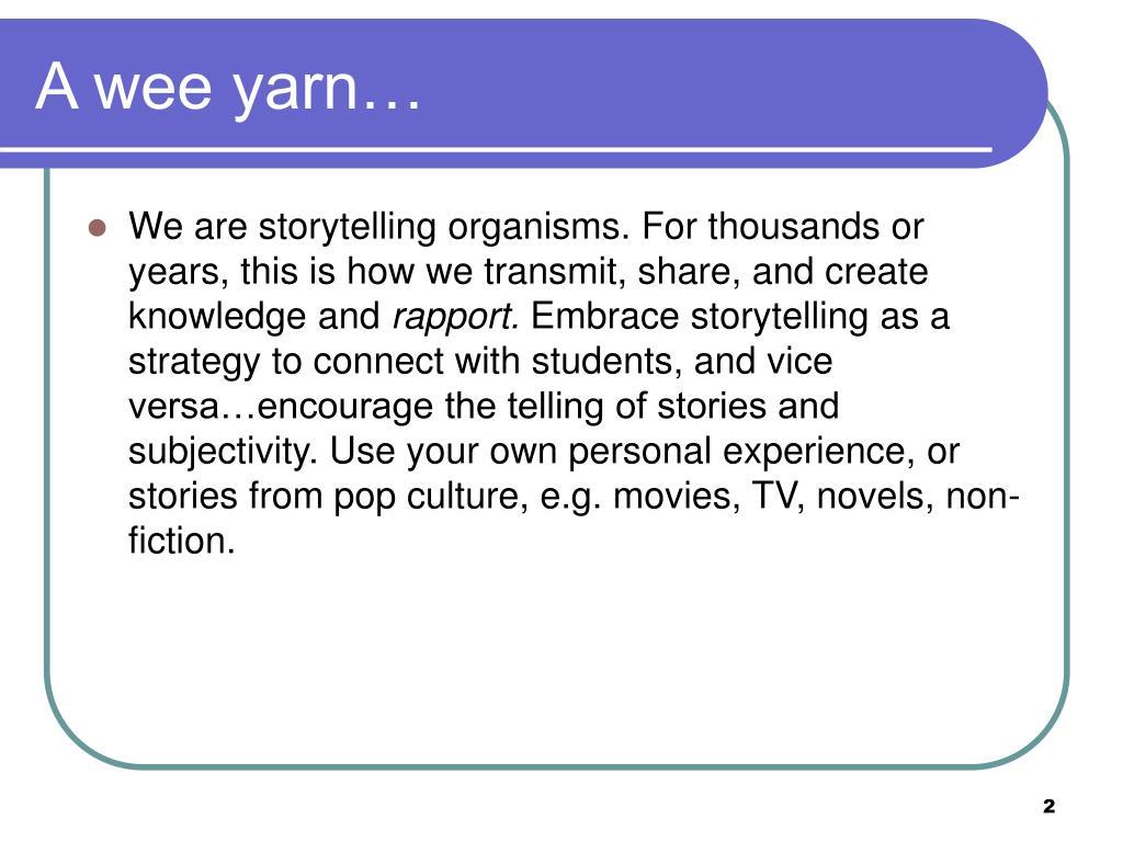 A wee yarn…