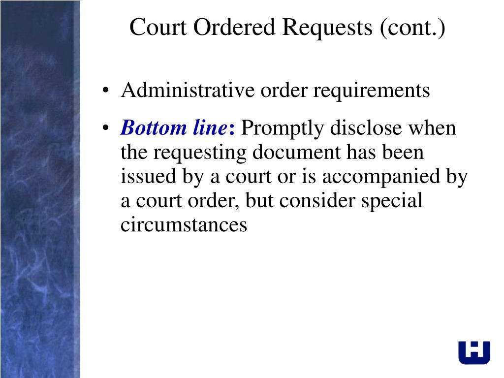Court Ordered Requests (cont.)