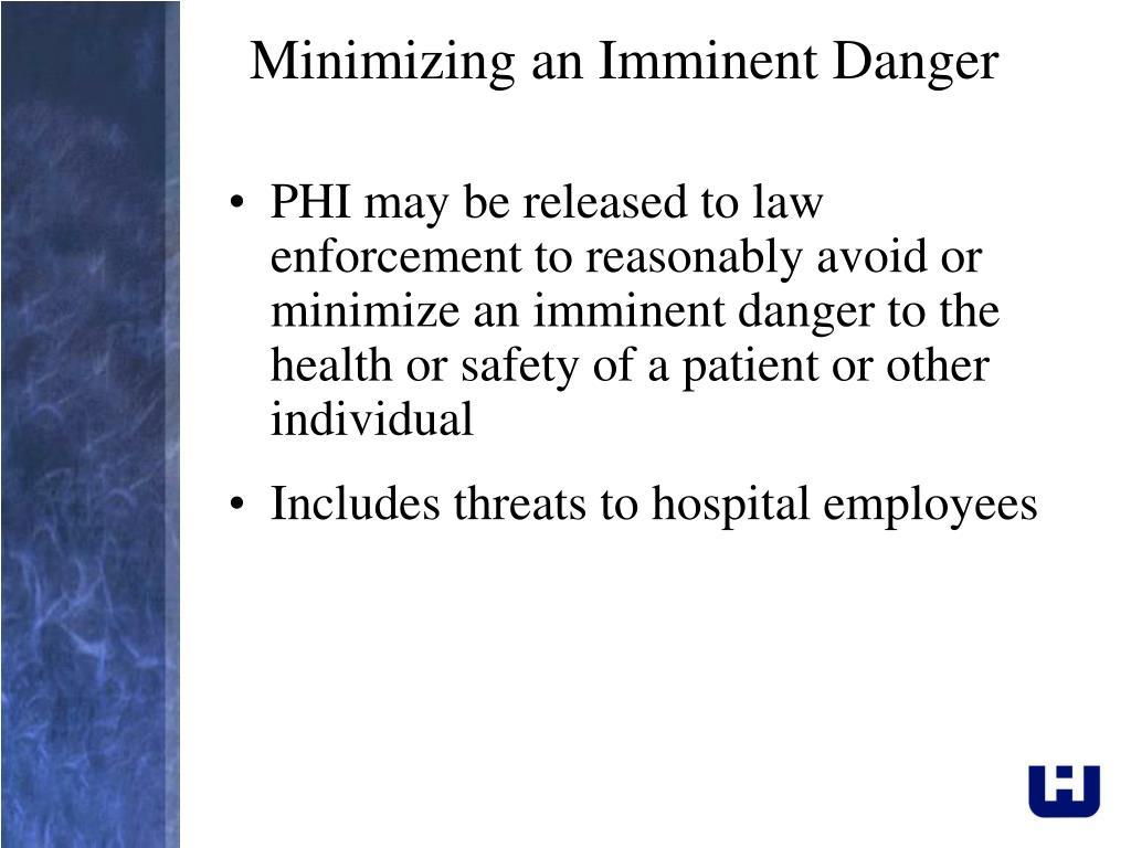 Minimizing an Imminent Danger