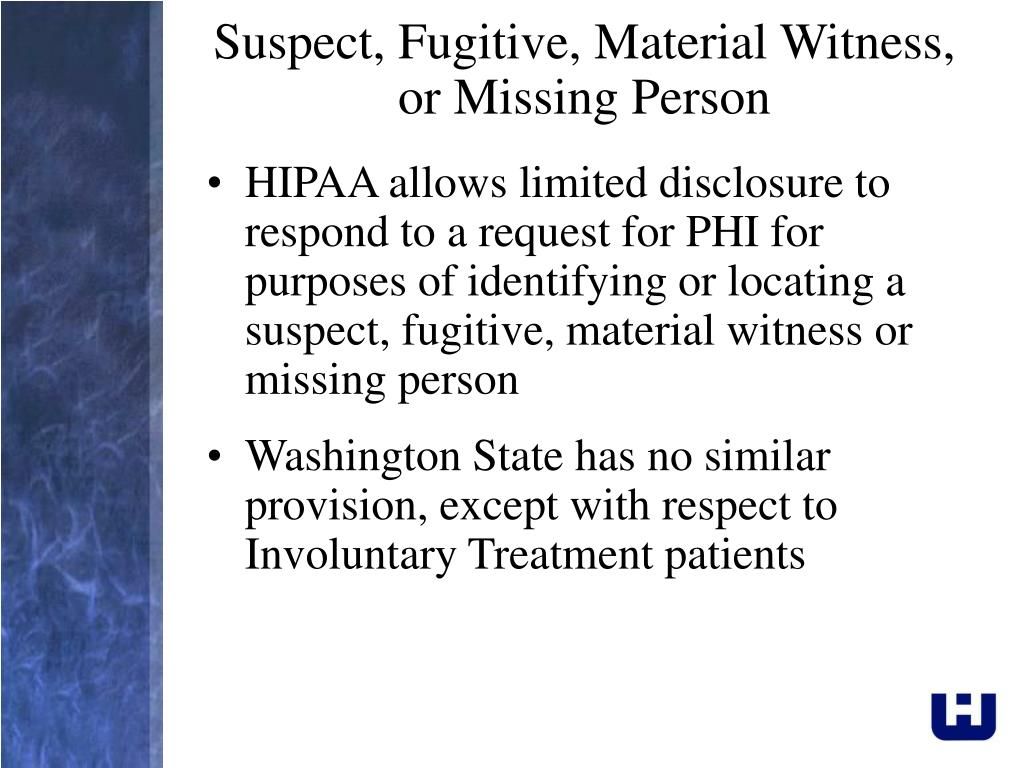 Suspect, Fugitive, Material Witness,