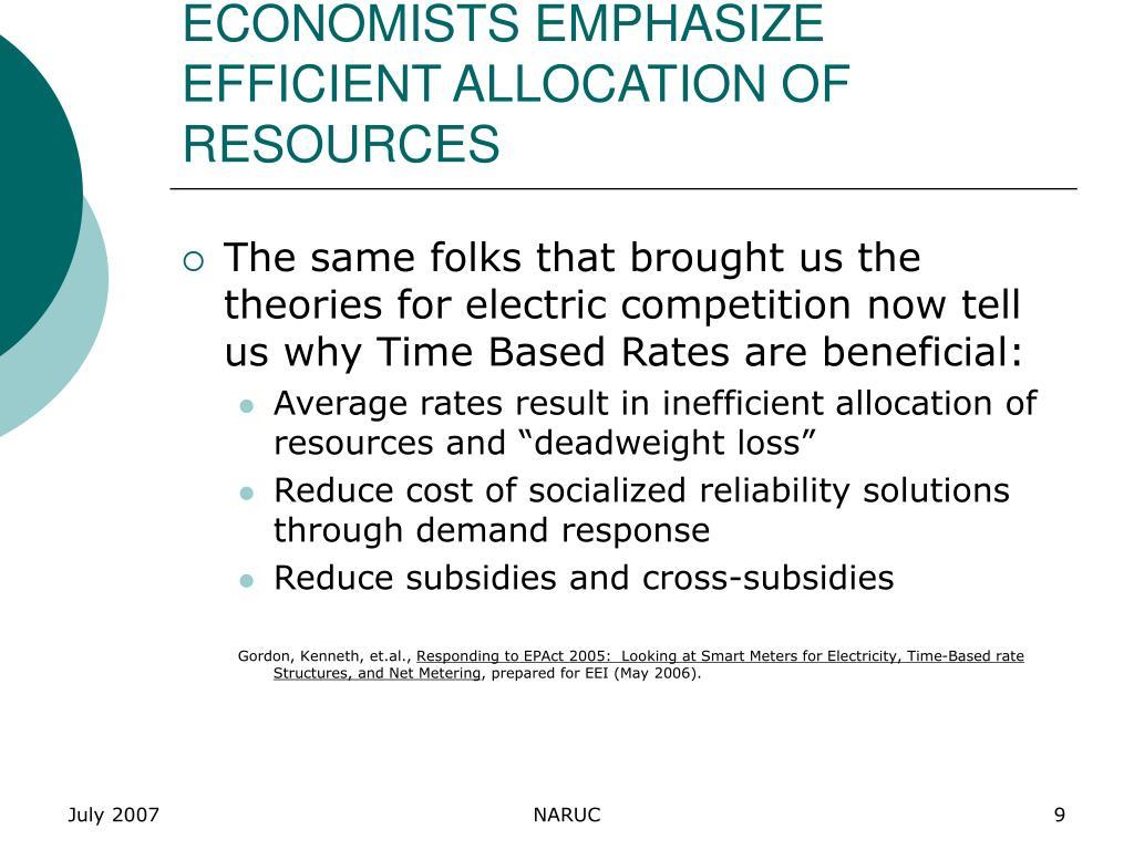 ECONOMISTS EMPHASIZE EFFICIENT ALLOCATION OF RESOURCES