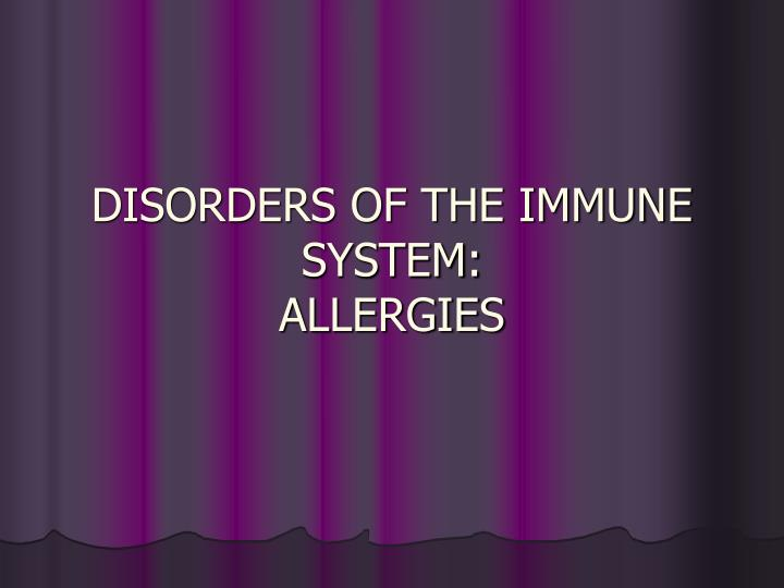 Disorders of the immune system allergies