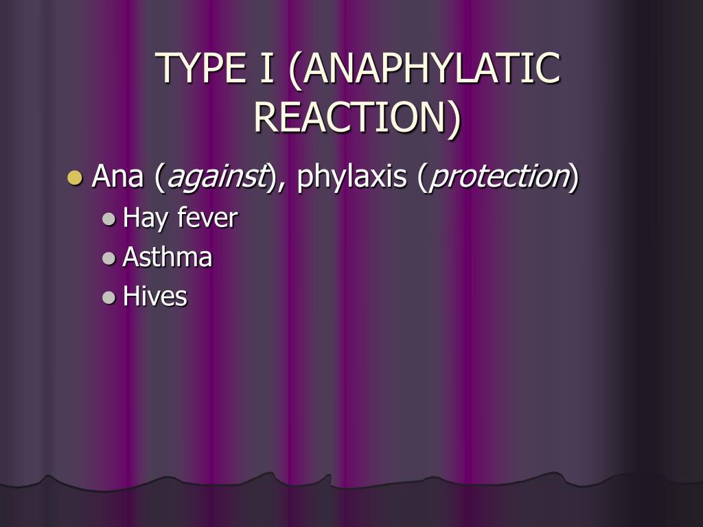 TYPE I (ANAPHYLATIC REACTION)