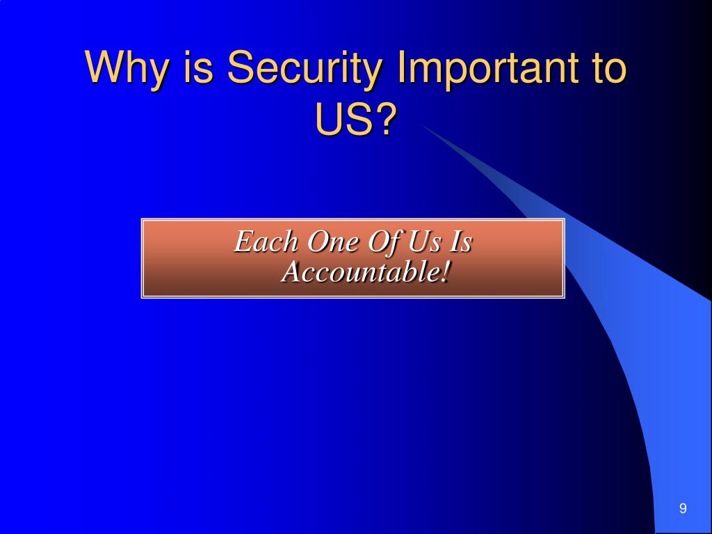 Why is Security Important to US?