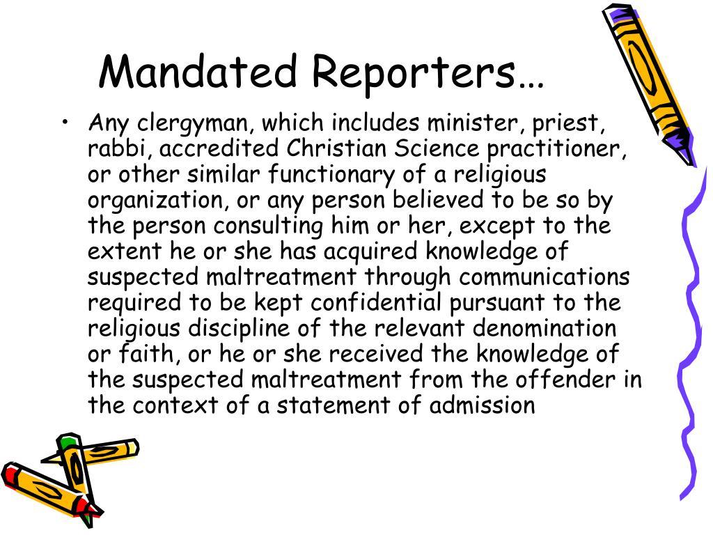 Mandated Reporters…