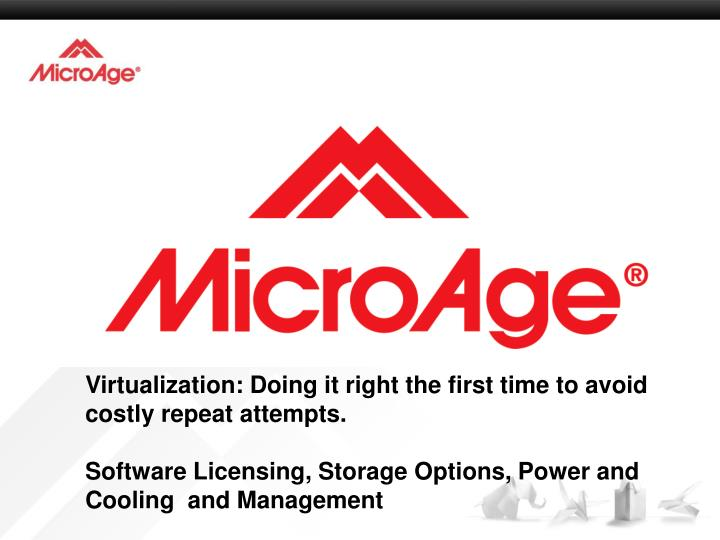 Virtualization: Doing it right the first time to avoid costly repeat attempts.