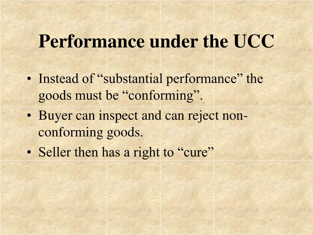 Performance under the UCC