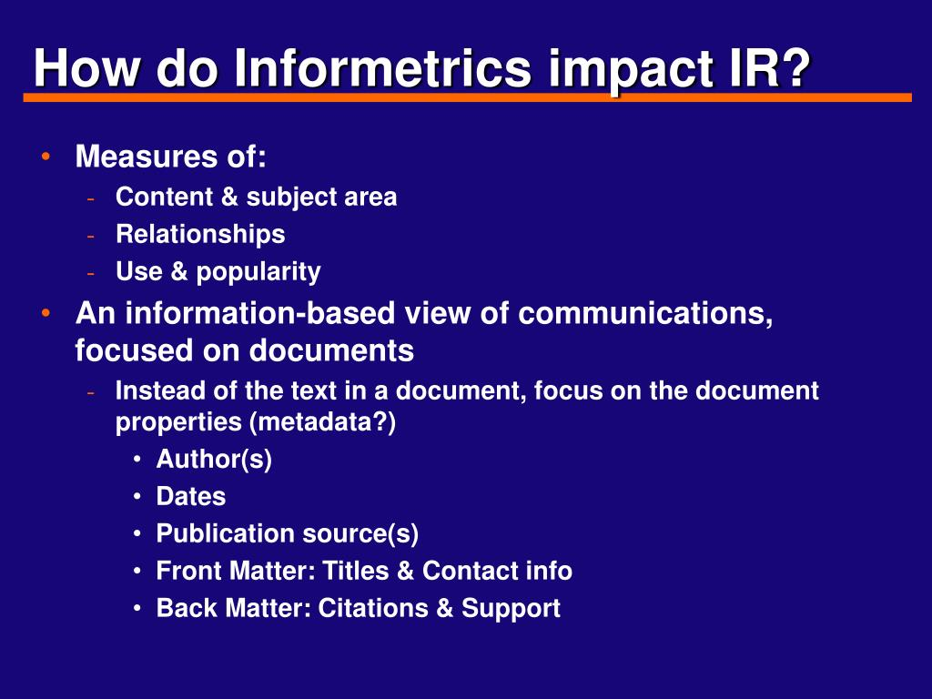 How do Informetrics impact IR?
