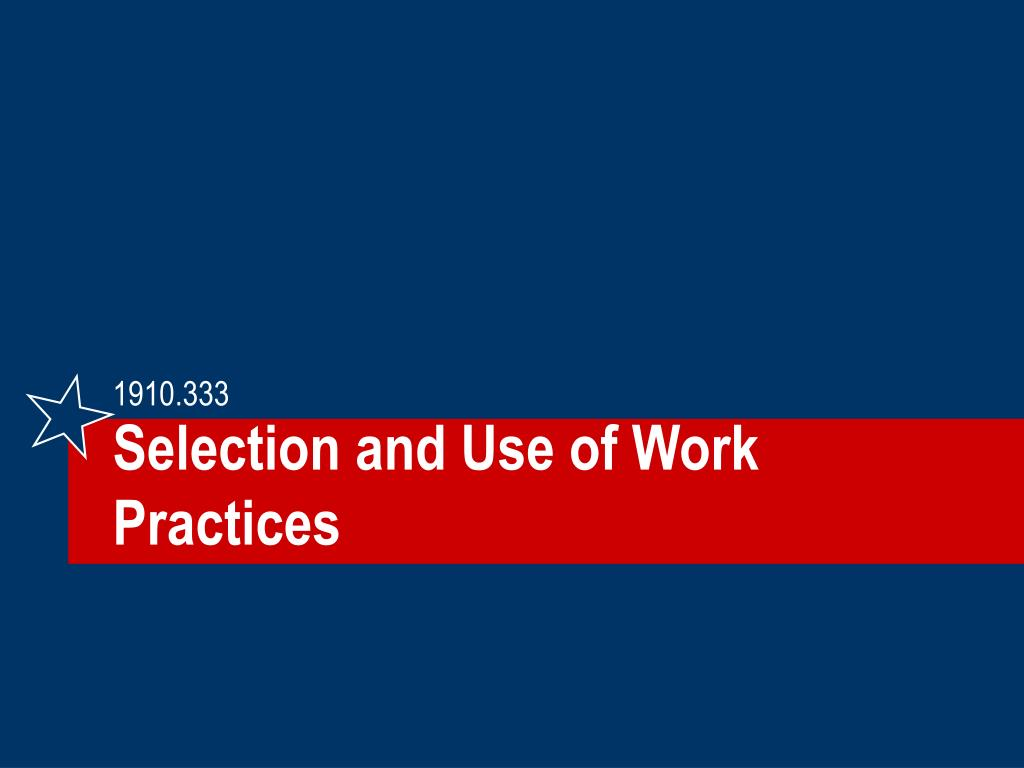 Selection and Use of Work Practices
