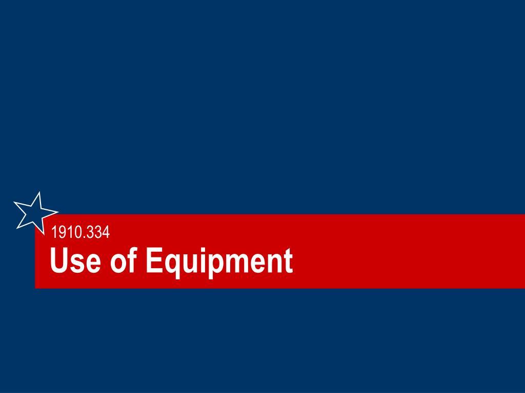 Use of Equipment