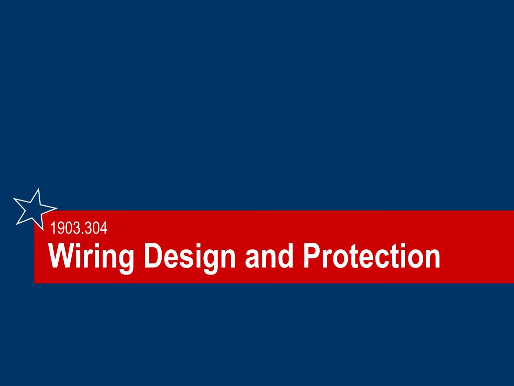 Wiring Design and Protection