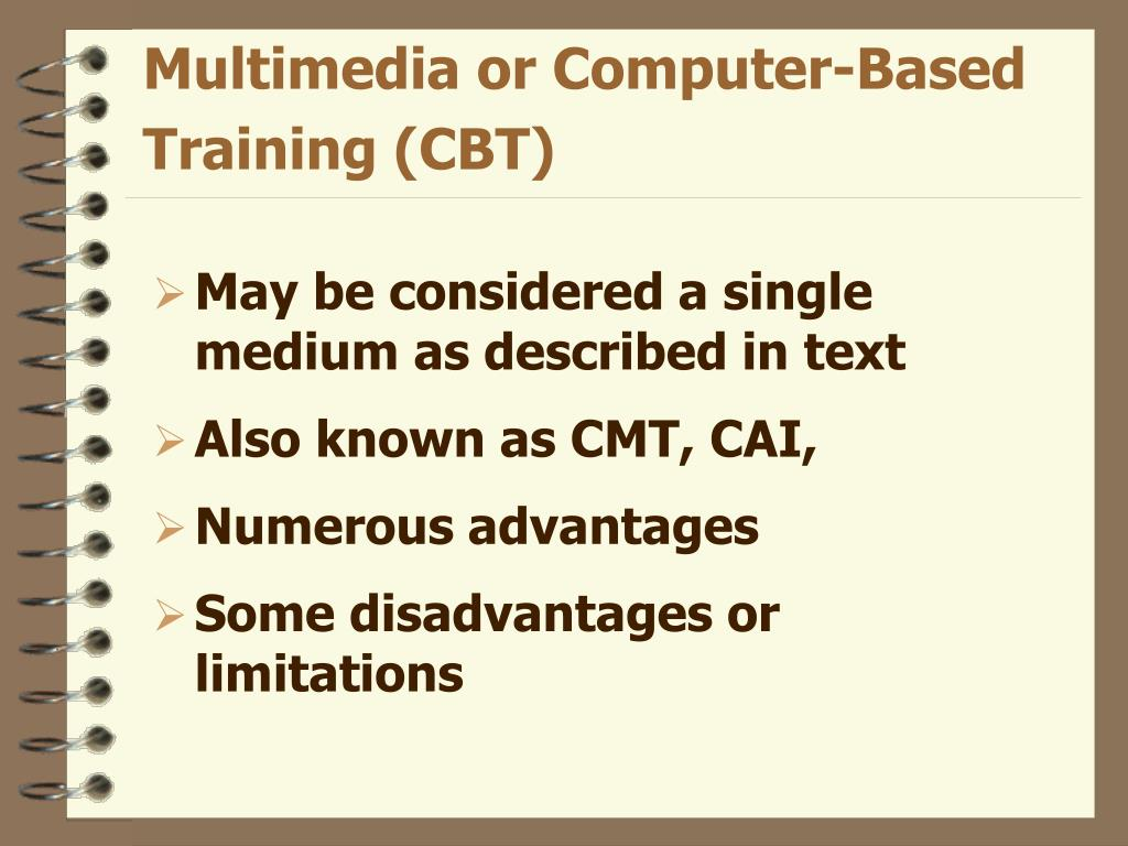 Multimedia or Computer-Based Training (CBT)