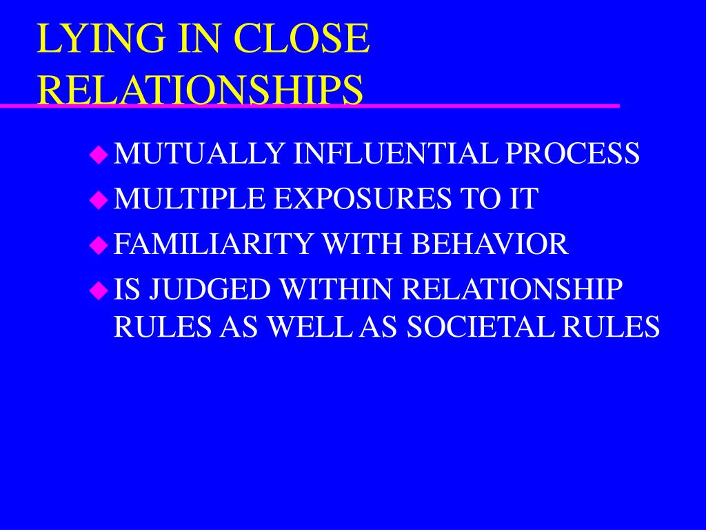 LYING IN CLOSE RELATIONSHIPS