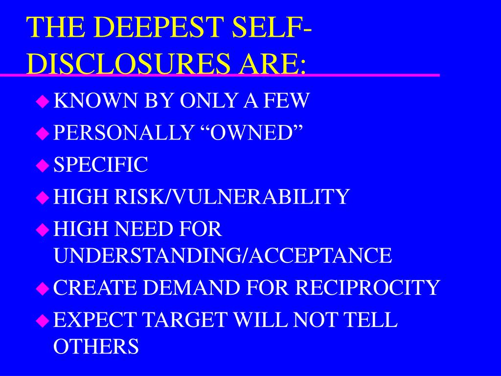THE DEEPEST SELF-DISCLOSURES ARE: