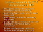 facilities required for the ict services sector in kibp