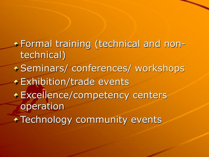Formal training (technical and non-technical)