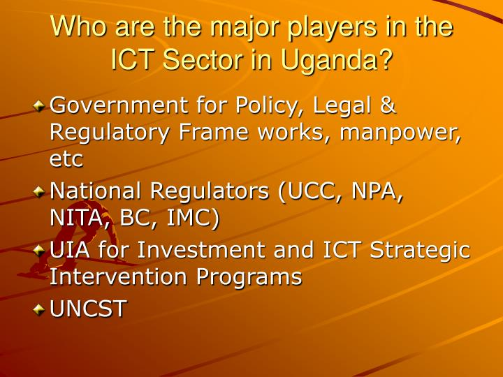 Who are the major players in the ICT Sector in Uganda?