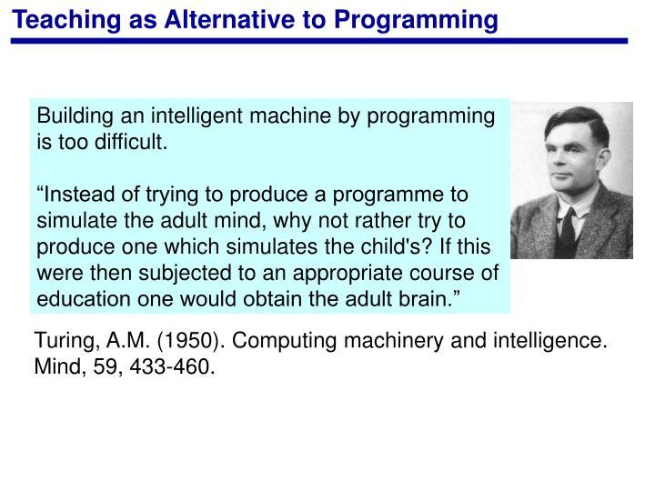 Teaching as Alternative to Programming