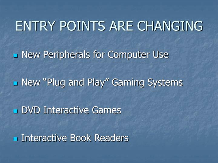 Entry points are changing
